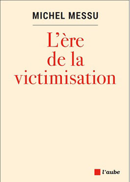 michel.messu.l.ere.de.la.victimisation.