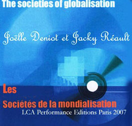J Deniot J Réault  CDrom The societies of the globalization Paris LCA 2007